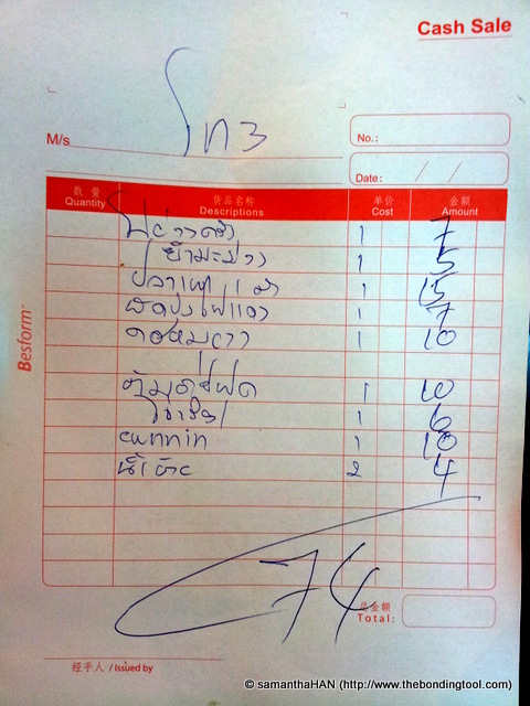 The receipt came in alien language but the lady was kind enough to translate for me. 1. Chicken S$7 2.  Mango Salad S$5 3. BBQ Fish S$15 4. Morning Glory Vegetable S$7 5.  BBQ Pork S$10 6. Seafood Tom Yum S$10 7. Plain Omelette S$6